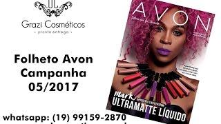 getlinkyoutube.com-Folheto Avon Campanha 05/2017 | Veja Revista Avon Campanha 05/2017