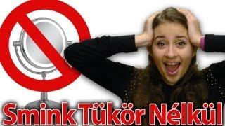 getlinkyoutube.com-Tükör Nélküli Zsákbamacska Smink