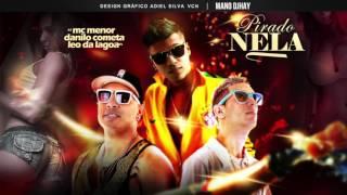 getlinkyoutube.com-MC DANILO COMETA E LÉO DA LAGOA E MC MENOR - PIRADO NELA - MÚSICA NOVA 2016