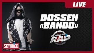 Dosseh - Bando en live dans Planète Rap !