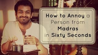 getlinkyoutube.com-How to Annoy a Person from Madras in 60 seconds | Rascalas