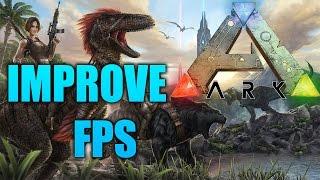 ARK: Survival Evolved - Improve Your FPS