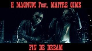 H Magnum - Fin de Dream (ft. Maitre gims)