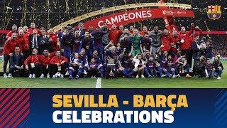 SEVILLA 0-5 BARÇA   Copa del Rey Final celebrations