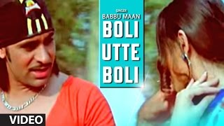 "getlinkyoutube.com-Babbu Maan : ""Boli Utte Boli"" Full Video Song 