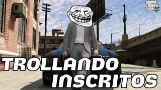 getlinkyoutube.com-GTA V - TROLLANDO INSCRITOS #03
