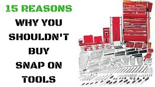 15 Reasons Why You Should NOT Buy Snap On Tools