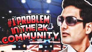 BIGGEST PROBLEM IN THE 2K COMMUNITY THAT NOBODY TALKS ABOUT! - NBA 2K17