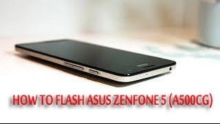 getlinkyoutube.com-How to Flash ASUS ZenFone 5 A500CG (Download Link Included)(Official Firmware)