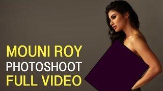 Mouni Roy Lovely Photoshoot  | Latest Photoshoot | Full Video | Making | 2018