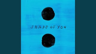 Shape of You width=