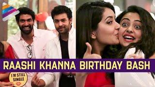 getlinkyoutube.com-Raashi Khanna Birthday Bash with Celebs   Rana   Rakul Preet   Varun Tej   Nani   Lavanya Tripathi