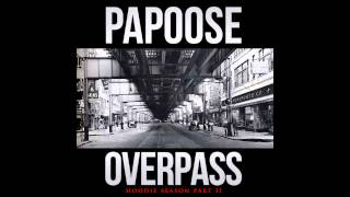 Papoose - Overpass