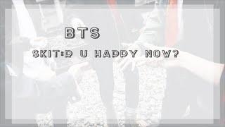 [繁體中文] 防彈少年團 - Skit:R U Happy Now?