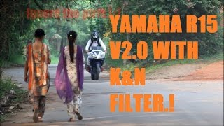 getlinkyoutube.com-Yamaha R15 v2.0 modified with |k&n filter| Amazing sound