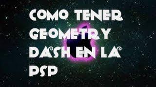 getlinkyoutube.com-COMO TENER GEOMETRY DASH EN TU PSP/REAL/MR CREEPER