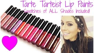 Tarte - Tarteist Lip Paints | Full Collection Review & Lip Swatches