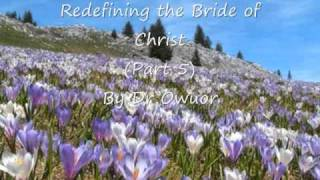 Dr Owuor - Redefining the Bride of Christ - Part 5 (audio)