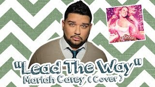 getlinkyoutube.com-Mariah Carey - Lead The Way (@Eric_Joel Cover)