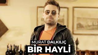 Murat Dalkılıç – Bir Hayli Şarkısı Dinle 2013