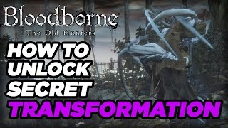 getlinkyoutube.com-How to Unlock a Secret Transformation in Bloodborne: The Old Hunters