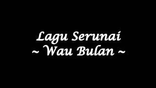 getlinkyoutube.com-Serunai - Wau Bulan (Studio Quality)