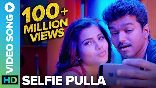 getlinkyoutube.com-Selfie Pulla | Full Video Song  | Kaththi | Vijay, Samantha Ruth Prabhu