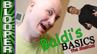 Baldi's BLOOPERS in Music-Making and Acting!