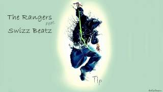 The Rangers Feat. Swizz Beatz - Tip (HQ 1080p & BASS) width=