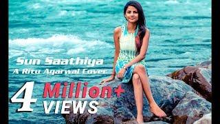 Sun Saathiya - Ritu Agarwal Cover   @VoiceOfRitu