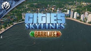 Cities: Skylines - Parklife Release Trailer