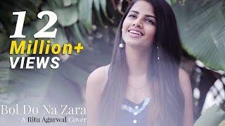 Bol Do Na Zara - Female Cover Version By Ritu Agarwal   @VoiceOfRitu   Armaan Malik