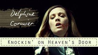 getlinkyoutube.com-Delphine Cormier || Knockin' on Heaven's Door {#savedelphine}
