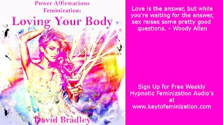 getlinkyoutube.com-Power Affirmations: Feminisation   Loving Your Body
