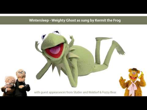Weighty Ghost as sung by Kermit the Frog
