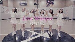 LOVE WHISPER (귀를 기울이면) I GFRIEND (여자친구) DANCE COVER by I LOVE DANCE