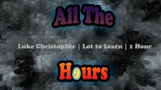 getlinkyoutube.com-Luke Christopher | Lot to Learn | 1 Hour