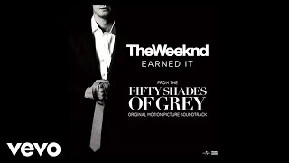 The Weeknd - Earned It (Fifty Shades Of Grey) (Lyric Video)