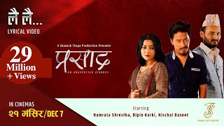 "Lai Lai  ""Prasad"" Nepali Movie Lyrical Song Video    Bipin Karki, Nischal Basnet, Namrata Shrestha"