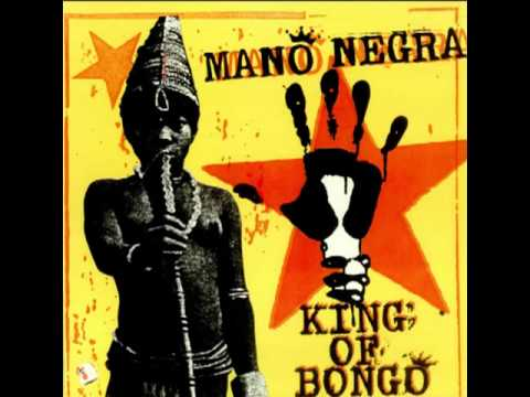 Mano Negra - King of Bongo (Full Album)