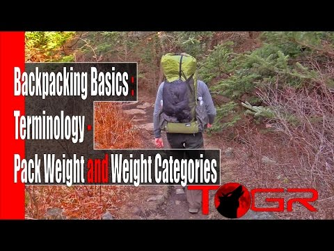 Backpacking Basics : Terminology - Pack Weight and Weight Categories