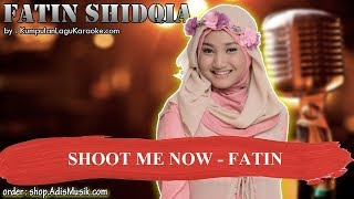 SHOOT ME NOW -  FATIN Karaoke