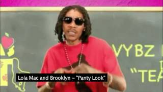 Lola Mac & Brooklyn (Teachas Pet) - Panty Look (Vybz Kartel, Popcaan, Bounty Diss)