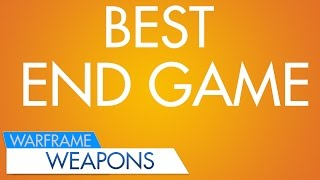 getlinkyoutube.com-Warframe: Best Endgame Weapons