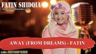 AWAY FROM DREAMS   FATIN Karaoke