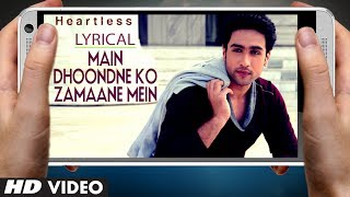 "getlinkyoutube.com-""Arijit Singh"" Heartless Song Main Dhoondne Ko Zamaane Mein Song With Lyrics"