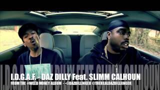 Daz Dillinger - IDGAF (feat. Slim Calhoun)
