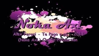 getlinkyoutube.com-Alex Ferari - Te Pego e pa - 2013 (Noka AxL) Classic Production