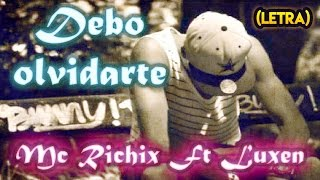 💔 Debo olvidarte 😭 - (Rap Romantico 2017) Mc Richix Ft. Luxen + [LETRA]