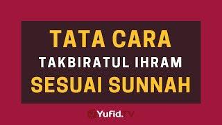 Tata Cara Takbiratul Ihram dalam Shalat – Poster Dakwah Yufid TV